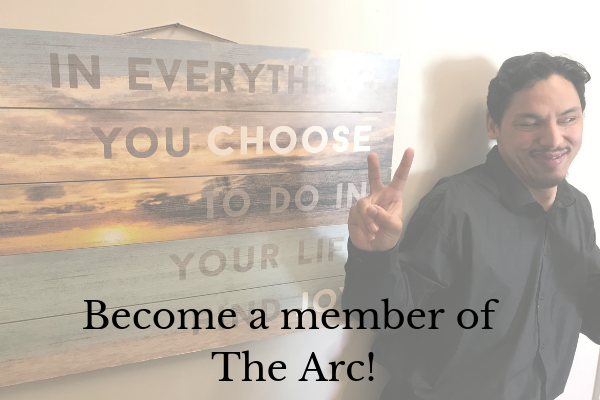 Become a member of The Arc!